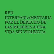 Red Interparlamentaria por el Derecho de las Mujeres a una Vida Sin Violencia