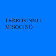 Terrorismo misógino