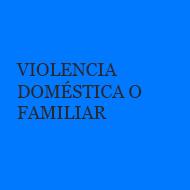 Violencia doméstica o familiar