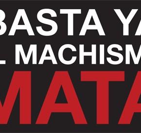 """""""El machismo mata"""""""