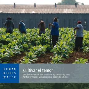 Cultivar el temor. La vulnerabilidad de los trabajadores agrícolas inmigrantes