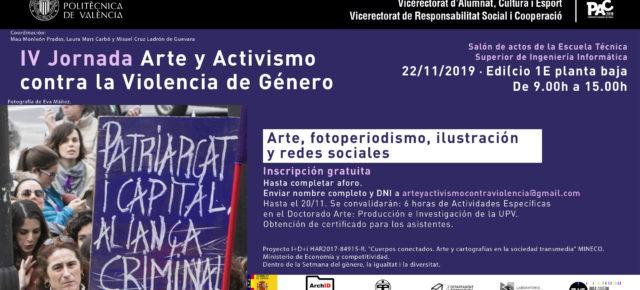 IV Jornada sobre Arte y Activismo contra la Violencia de Género. Sobre arte, fotoperiodismo, ilustración y redes sociales.